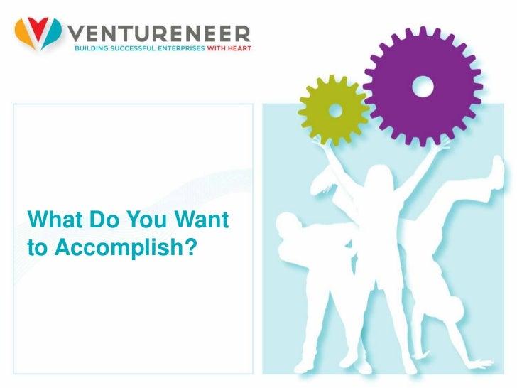 What Do You Wantto Accomplish?11