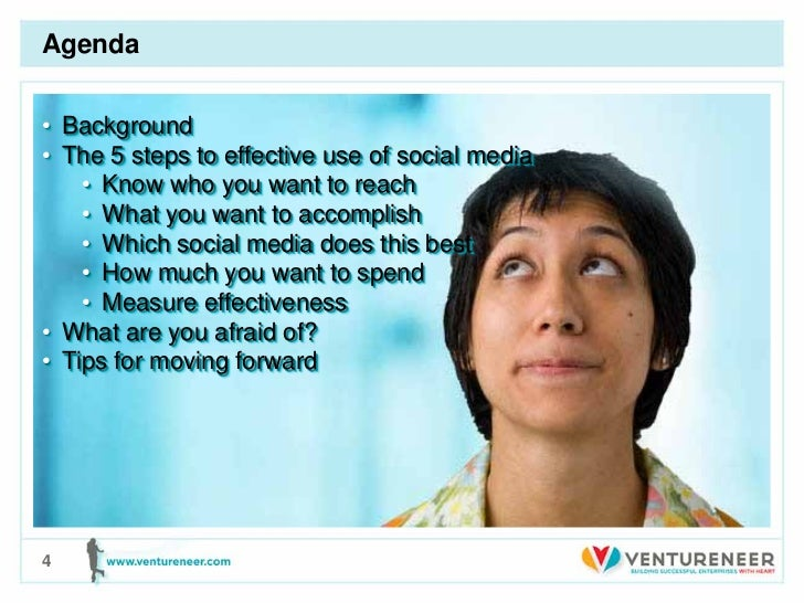 Agenda• Background• The 5 steps to effective use of social media    • Know who you want to reach    • What you want to acc...
