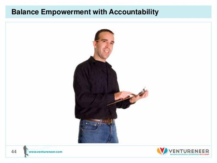 Balance Empowerment with Accountability44