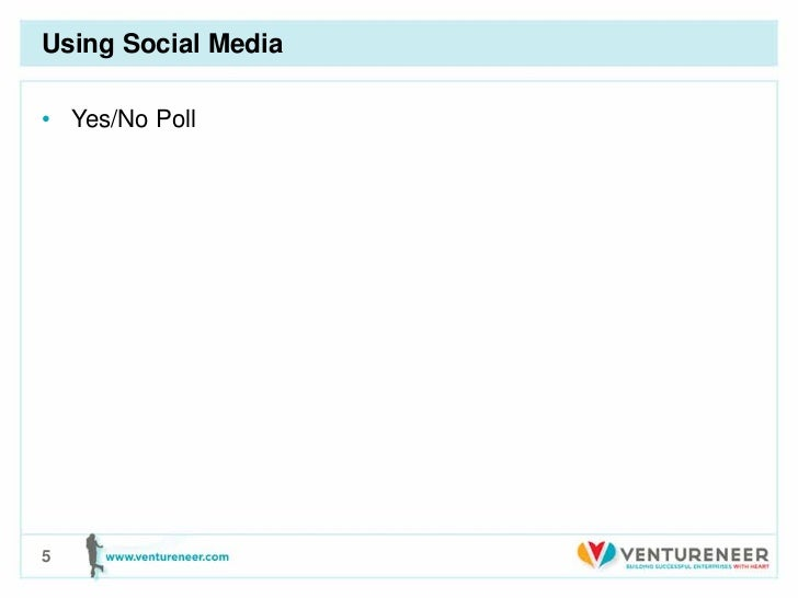 Using Social Media• Yes/No Poll5