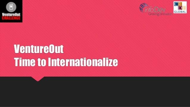 VentureOut Time to Internationalize