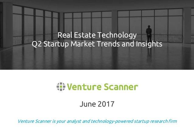 Real Estate Technology : Venture scanner real estate technology q