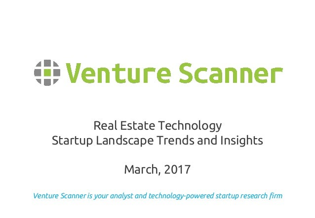 Venture Scanner is your analyst and technology-powered startup research firm Real Estate Technology Startup Landscape Tren...
