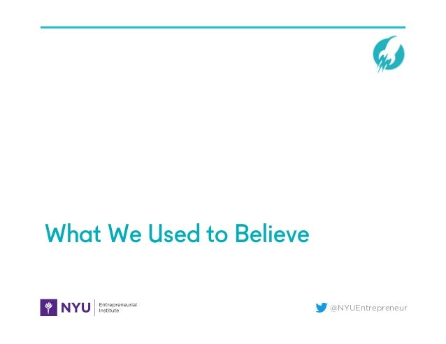 @NYUEntrepreneur What We Used to Believe