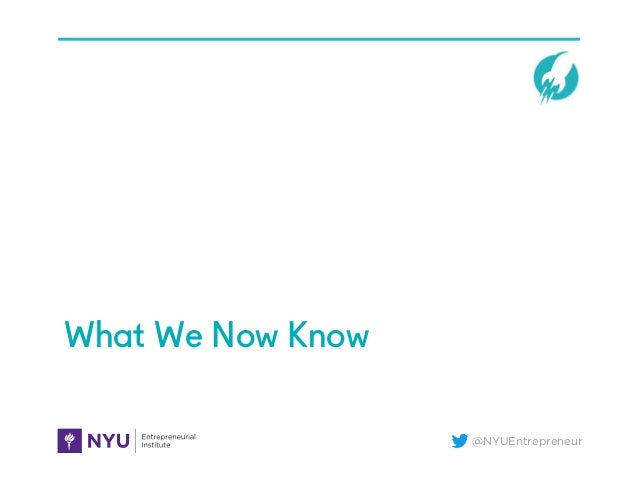 @NYUEntrepreneur What We Now Know