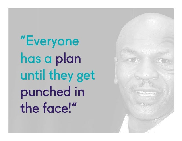 "@NYUEntrepreneur ""Everyone has a plan until they get punched in the face!"""