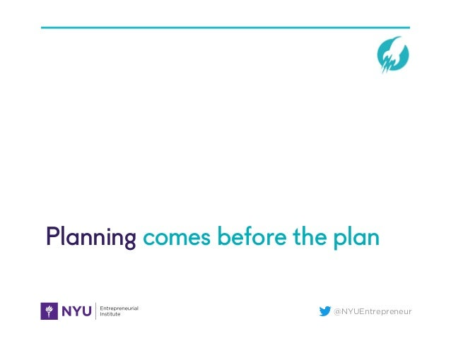 @NYUEntrepreneur Planning comes before the plan