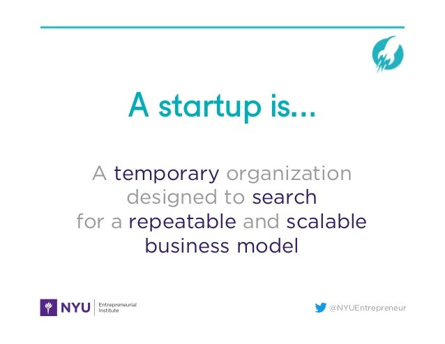 @NYUEntrepreneur A temporary organization designed to search for a repeatable and scalable business model A startup is…