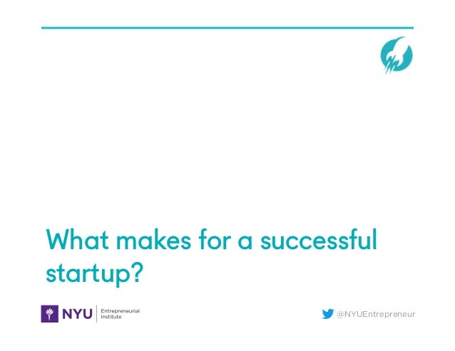 @NYUEntrepreneur What makes for a successful startup?