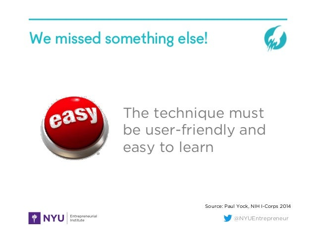 @NYUEntrepreneur We missed something else! The technique must be user-friendly and easy to learn Source: Paul Yock, NIH I-...