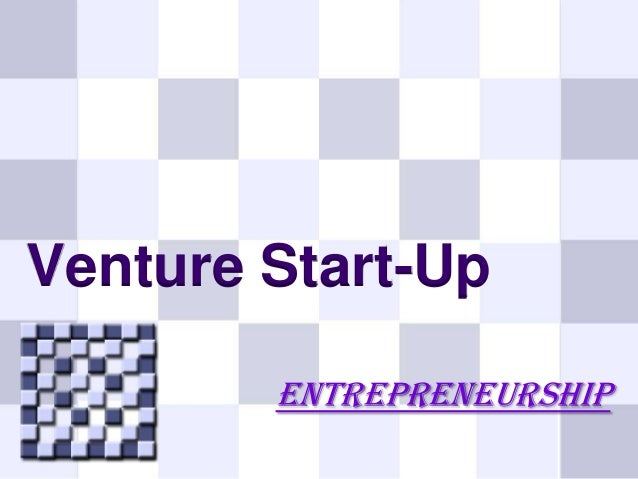 Venture Start-Up ENTREPRENEURSHIP