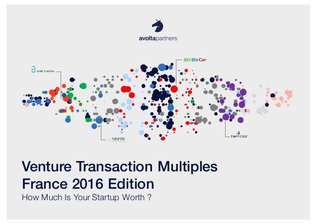 Venture Transaction Multiples – France 2016 Edition© 2016 Avolta Partners // www.avoltapartners.com Venture Transaction Mu...
