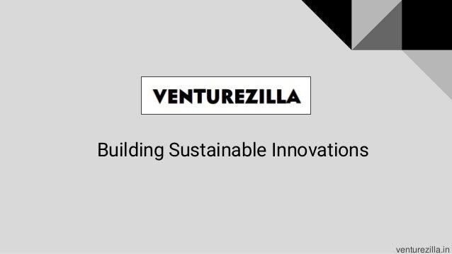 Building Sustainable Innovations venturezilla.in