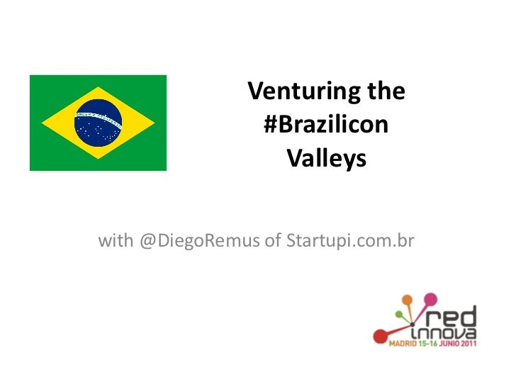 Venturing the                         #Brazilicon                           Valleys with @DiegoRemus of ...