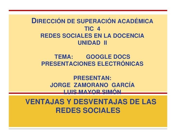 DIRECCIÓN DE SUPERACIÓN ACADÉMICA               TIC 4   REDES SOCIALES EN LA DOCENCIA             UNIDAD II      TEMA:    ...