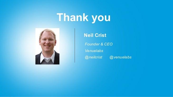 Thank you    Neil Crist    Founder & CEO    Venuelabs    @neilcrist   @venuelabs