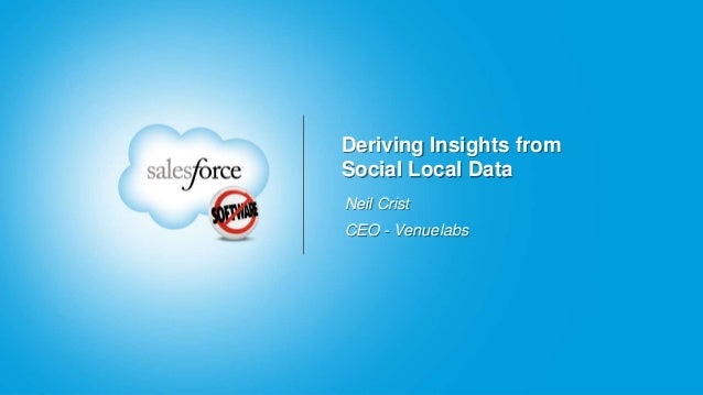 Deriving Insights from Social Local Data Neil Crist CEO - Venuelabs