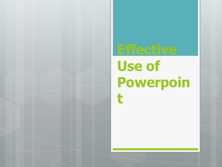 EffectiveUse ofPowerpoint