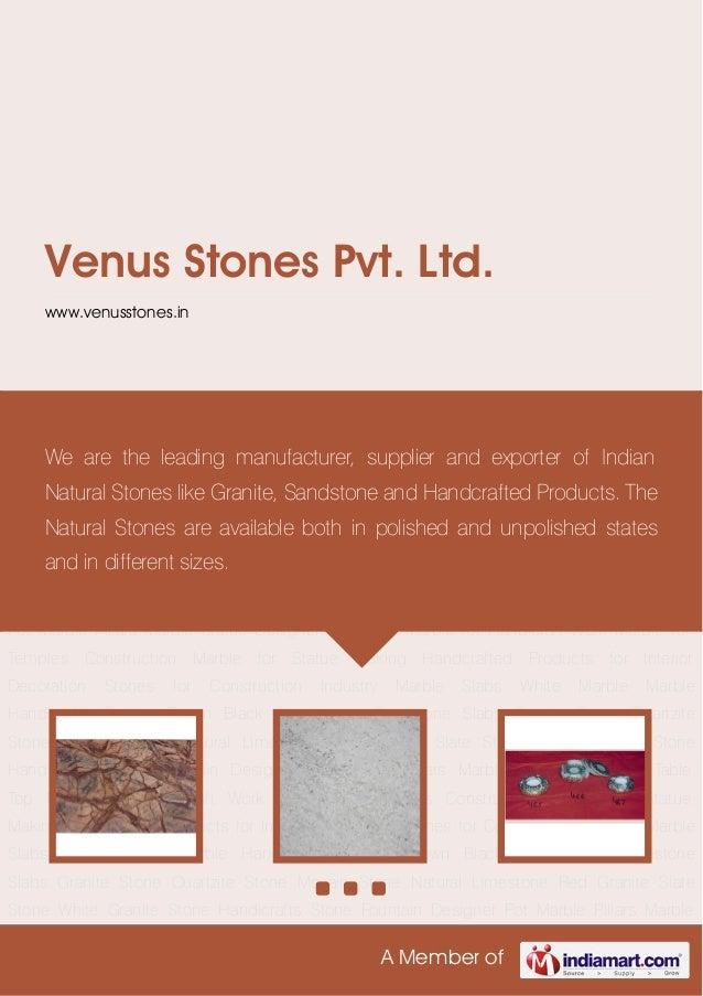 A Member ofVenus Stones Pvt. Ltd.www.venusstones.inMarble Slabs White Marble Marble Handicrafts Golden Brown Black Sandsto...