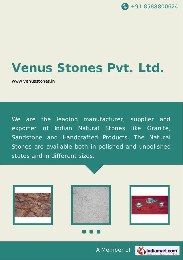 +91-8588800624  Venus Stones Pvt. Ltd. www.venusstones.in  We  are  exporter  the of  leading Indian  manufacturer, suppli...