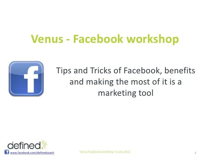 Venus - Facebook workshop                                Tips and Tricks of Facebook, benefits                            ...