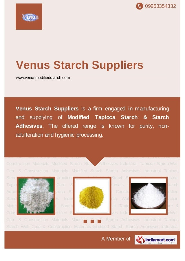 09953354332A Member ofVenus Starch Supplierswww.venusmodifiedstarch.comModified Starch Starch Adhesives Industrial Tapioca...