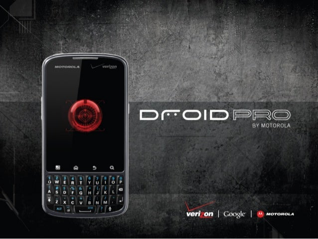 FOR SALES SUPPORT: MY.MOTOROLA.COM or 877.777.7520SLIDE 2 MEET DROID PRO: WHAT'S NEW Bright 3.1-inch HVGA display is a FUL...