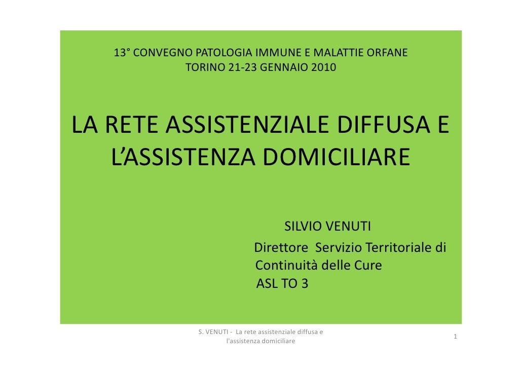 13° CONVEGNO PATOLOGIA IMMUNE E MALATTIE ORFANE               TORINO 21-23 GENNAIO 2010    LA RETE ASSISTENZIALE DIFFUSA E...