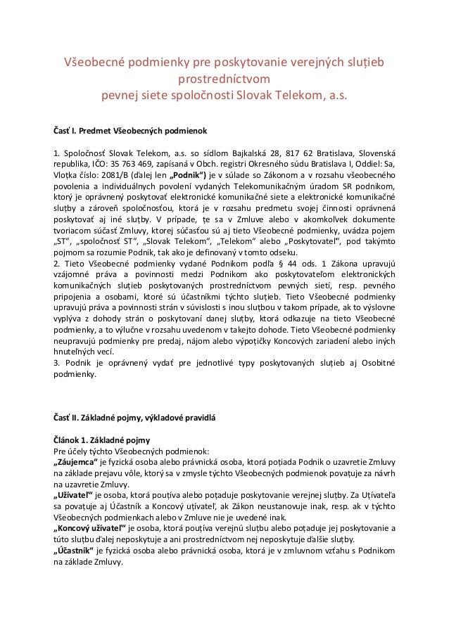 Všeobecné podmienky pre poskytovanie verejných sluţieb prostredníctvom pevnej siete spoločnosti Slovak Telekom, a.s. Časť ...