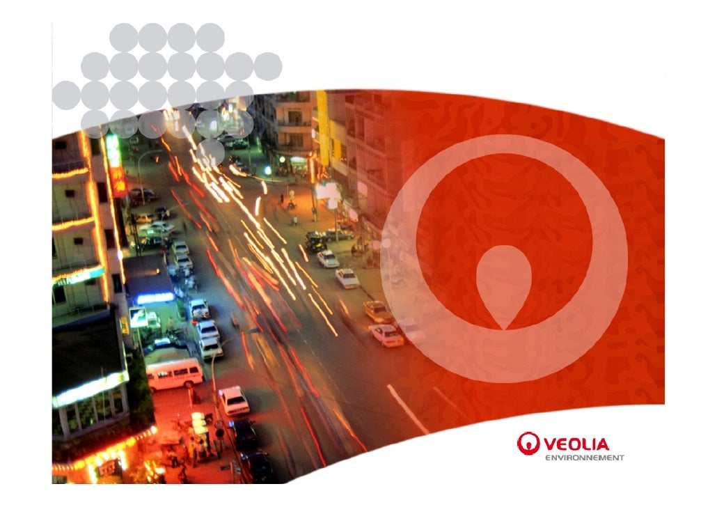 Who are we ?                                                               Veolia Environnement: 'The global benchmark in ...