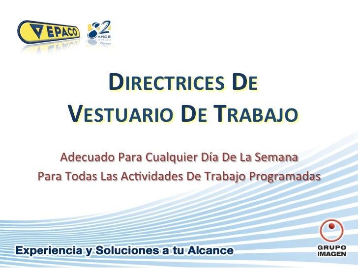 DIRECTRICES DE         VESTUARIO DE TRABAJO     Adecuado Para Cualquier Día De La Semana  Para...