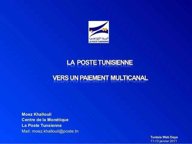 Moez KhallouliCentre de la MonétiqueLa Poste TunsienneMail: moez.khallouli@poste.tn                                Tunisia...