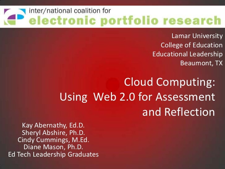 Lamar University<br />College of Education<br />Educational LeadershipBeaumont, TX<br />Cloud Computing:Using  Web 2.0 for...