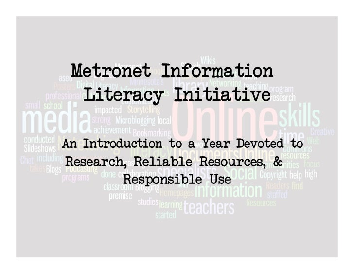 Metronet Information  Literacy InitiativeAn Introduction to a Year Devoted toResearch, Reliable Resources, &        Respon...