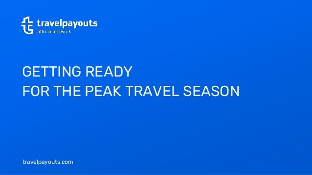 travelpayouts.com GETTING READY FOR THE PEAK TRAVEL SEASON