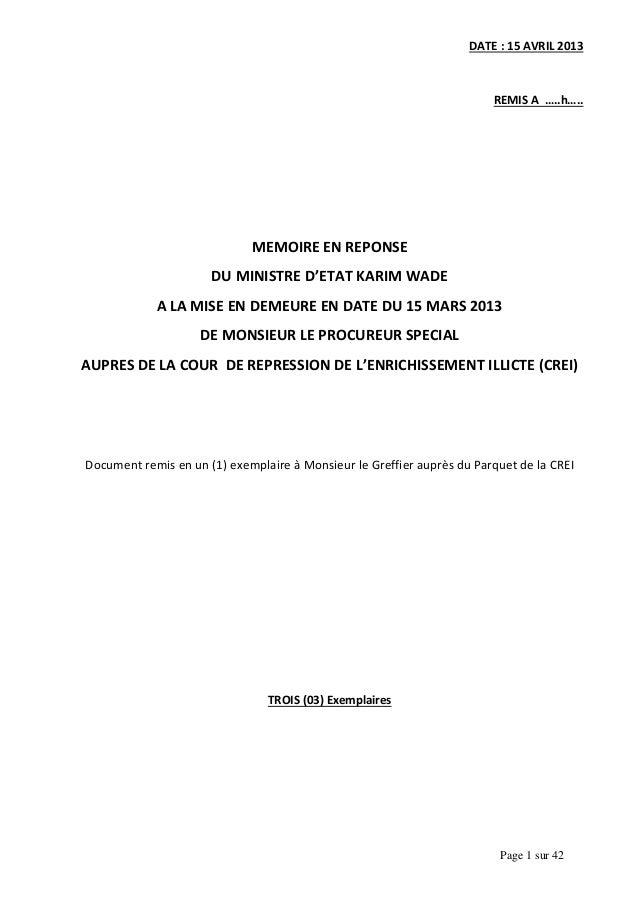DATE : 15 AVRIL 2013  REMIS A …..h…..  MEMOIRE EN REPONSE DU MINISTRE D'ETAT KARIM WADE A LA MISE EN DEMEURE EN DATE DU 15...