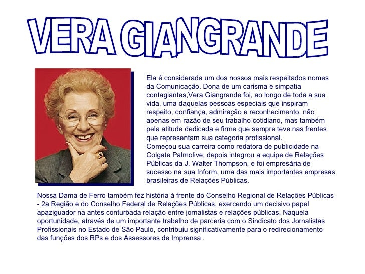 VERA GIANGRANDE Nossa Dama de Ferro também fez história à frente do Conselho Regional de Relações Públicas - 2a Região e d...