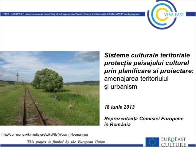 Sisteme culturale teritoriale protecţia peisajului cultural prin planificare si proiectare: amenajarea teritoriului şi urb...
