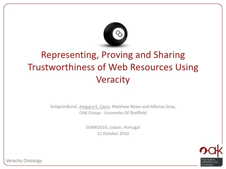 Representing, Proving and Sharing Trustworthiness of Web Resources Using Veracity