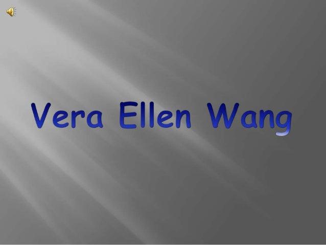  Vera Ellen Wang(born June 27, 1949) is an American fashion designer based in New York City and former figure skater. She...