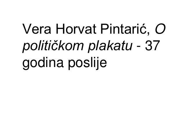 Vera Horvat Pintarić, O političkom plakatu - 37 godina poslije