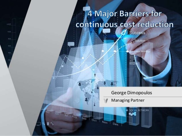Countering the Greek  Economy Slowdown:  Optimize Operational Performance  Create Competitive Advantage  Economic Environm...