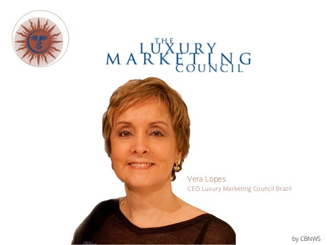 Vera Lopes CEO Luxury Marketing Council Brazil by CBNWS