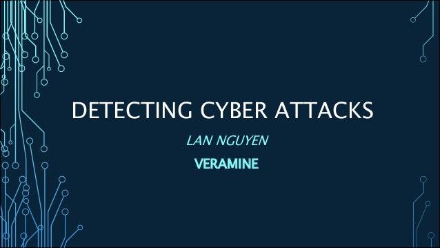 DETECTING CYBER ATTACKS LAN NGUYEN VERAMINE