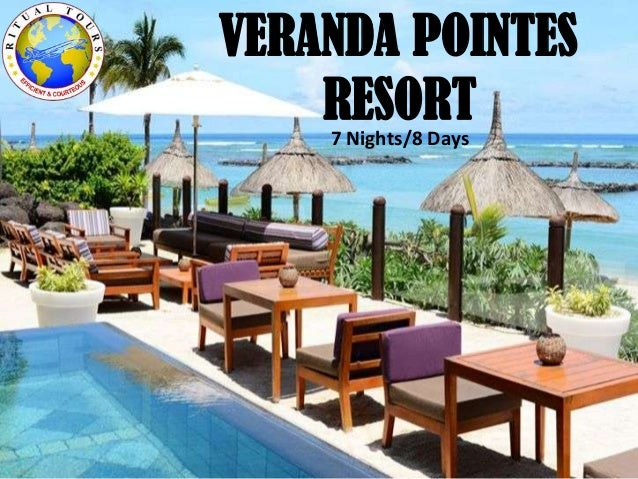 VERANDA POINTES RESORT7 Nights/8 Days