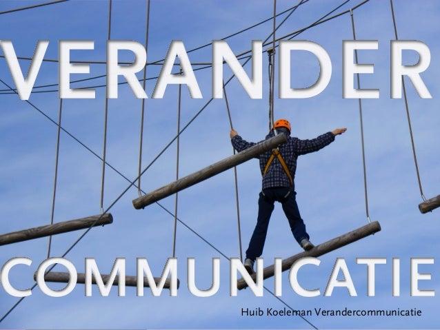 Huib Koeleman Verandercommunicatie