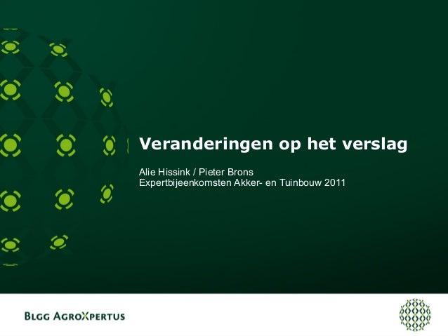 Veranderingen op het verslag Alie Hissink / Pieter Brons Expertbijeenkomsten Akker- en Tuinbouw 2011