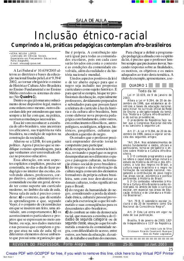 REVISTA DO PROFESSOR, jul./set. 200325(75):Porto Alegre, 19 25-30,Inclusão étnico-racialCumprindo a lei, práticas pedagógi...