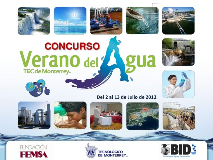 CONCURSO                        Del 2 al 13 de Julio de 2012www.veranodelagua.org