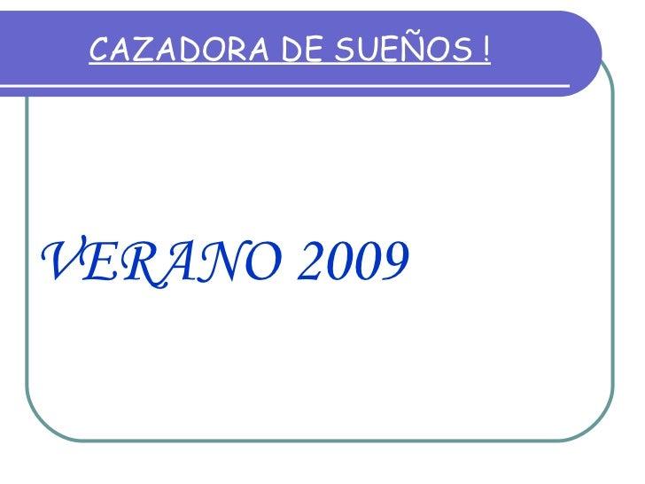 CAZADORA DE SUEÑOS ! VERANO 2009